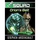THE SQUAD Orion's Belt: (Novelette 1)