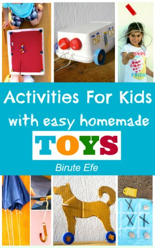 Activities For Kids With Homemade Toys Easy Projects Using Only