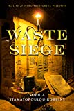 img - for Waste Siege: The Life of Infrastructure in Palestine (Stanford Studies in Middle Eastern and Islamic Societies and Cultures) book / textbook / text book