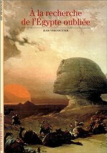 A la recherche de l'Égypte oubliée par Vercoutter