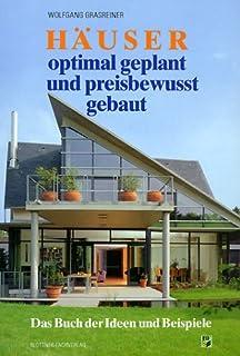 Häuser Optimal Geplant Und Preisbewusst Gebaut: Das Buch Der Ideen Und  Beispiele