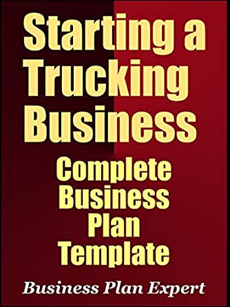 Amazon com: Starting A Trucking Business: Complete Business