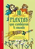 img - for Diez plantas que cambiaron el mundo book / textbook / text book