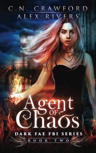 Agent of Chaos (Dark Fae FBI) (Volume 2)