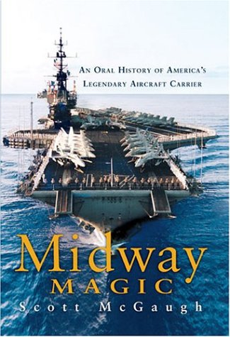 Midway Magic: An Oral History of America's Legendary Aircraft Carrier