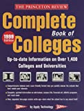 The Complete Book of Colleges, 1999 Edition, Edward Custard and Princeton Review Staff, 0375751998