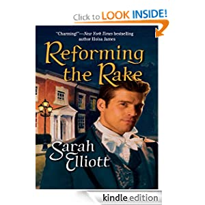 Reforming The Rake (Harlequin Historical) Sarah Elliott