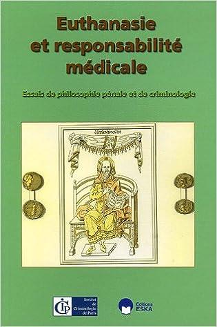 Ebook manuel téléchargement gratuit Euthanasie et responsabilité médicale 274720894X by Jean Pradel,Francesco D'Agostino PDF