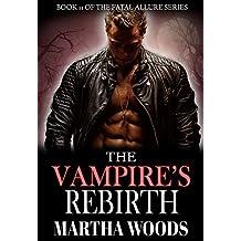 The Vampire's Rebirth (Fatal Allure Book 11)