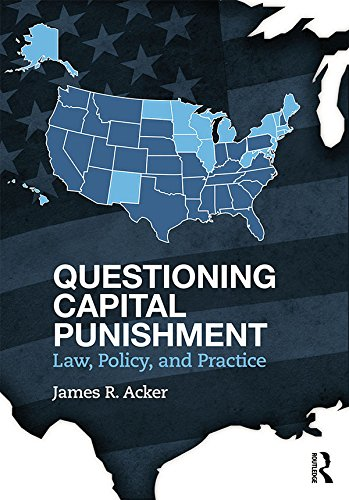 Download Questioning Capital Punishment: Law, Policy, and Practice (Criminology and Justice Studies) Pdf