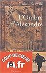 L'Ombre d'Alexandre, tome 1 par Neuwald