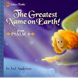 The Greatest Name on Earth! (Psalm 8) (Golden Psalms Books)