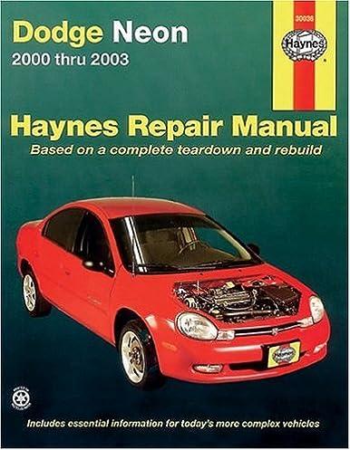 haynes dodge neon 2000 thru 2003 haynes manuals larry warren rh amazon com 2002 dodge neon owners manual pdf 2002 dodge neon se owners manual