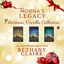 Morna's Legacy Christmas Novella Collection: Scottish Time Travel Christmas Novellas: Morna's Legacy Series Audiobook by Bethany Claire Narrated by Lily Collingwood