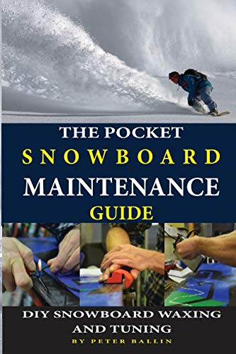 The Pocket Snowboard Maintenance Guide: DIY snowboard waxing  and tuning (Snowboarding books)