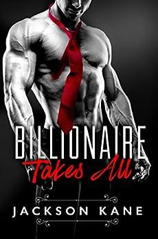 Billionaire Takes All by [Kane, Jackson]