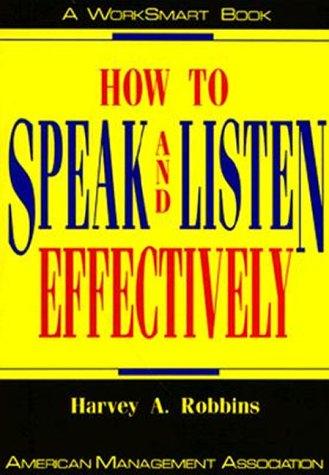 How to Speak and Listen Effectively (Worksmart)