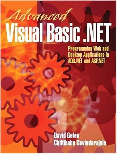 Advanced Visual Basic.NET: Programming Web and Desktop Applications in ADO.NET and ASP.NET