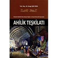 Ahilik Teşkilatı: Osmanlı Devleti'nde Çalışma Hayatı ve Sosyal Güvenlik Açısından