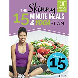 The Skinny 15 Minute Meals & Yoga Workout Plan: Calorie Counted 15 Minute Meals & Gentle Yoga Workouts For Health & Wellbeing