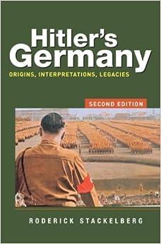 Hitler's Germany: Origins, Interpretations, Legacies:2nd (Second) edition