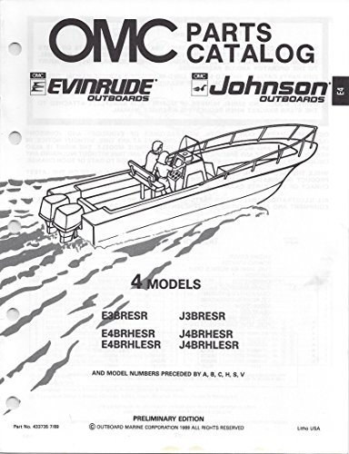 OMC Parts Catalog Evinrude Johnson Outboards 4 Models E3BRESR, E4BRHESR, E4BRHLESR, J3BRESR, J4BRHESR, J4BRHLESR and Model Numbers Preceded by A, B, C, H, S, V - P/N (Johnson Omc Outboard Part Catalog)