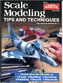 Scale Modeling Tips and Techniques (Scale Modeling Handbook): Mark