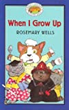 When I Grow Up, Rosemary Wells, 0786807318