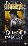 Mercy Thompson, tome 5 : Le grimoire d'argent  par Briggs