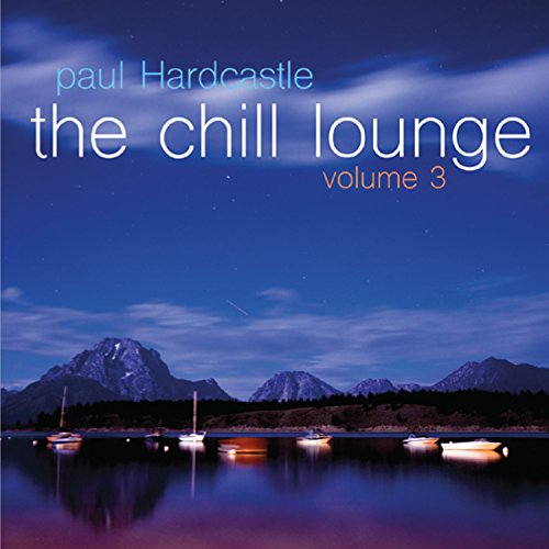 The Chill Lounge Volume 3 ()