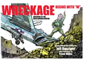 "Wreckage Begins with ""W"": Cartoons of the Bush Administration from Steerforth"