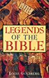 Legends of the Bible, Louis Ginzberg, 156852322X