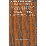 Kindle Unlimited: How to Cancel Kindle Unlimited Subscription Shown Step by Step with Pictures