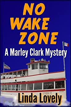 No Wake Zone (Marley Clark Mysteries Book 2) by [Lovely, Linda]