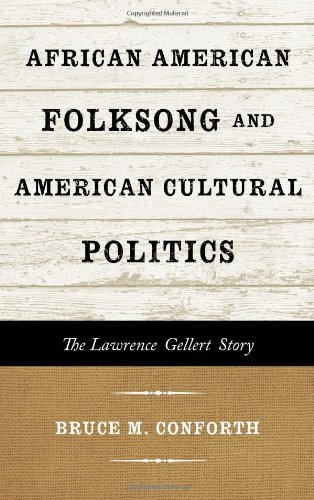Search : African American Folksong and American Cultural Politics: The Lawrence Gellert Story (American Folk Music and Musicians Series)