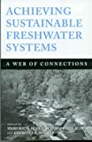 img - for Achieving Sustainable Freshwater Systems: A Web Of Connections book / textbook / text book