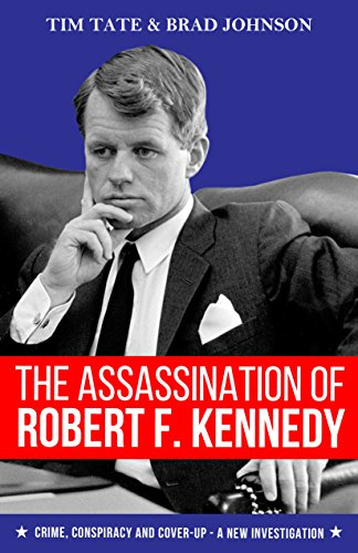 [Ebook] The Assassination of Robert F. Kennedy: Crime, Conspiracy and Cover-Up - A New Investigation E.P.U.B