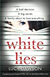 img - for White Lies: A gripping psychological thriller with an absolutely brilliant twist book / textbook / text book