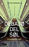 Debajo del sol: Eclesiastés. Hoy. (De lo celestial a lo terrenal) (Spanish Edition)