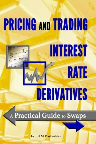 Download Pricing And Trading Interest Rate Derivatives A Practical