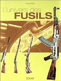 L'Univers des fusils et des carabines par Olivier Achard