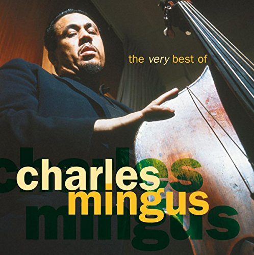 Moanin' (The Very Best Of Charles Mingus)