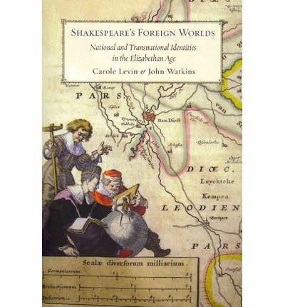 Shakespeare's Foreign Worlds: National and Transnational Identities in the Elizabethan Age (Paperback) - Common PDF