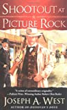 Shootout at Picture Rock, Joseph A. West, 0451218140