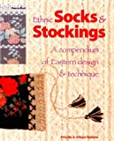 Ethnic Socks & Stockings: A Compendium of Eastern Design & Technique (A knitter's magazine book)