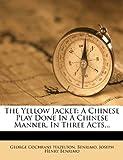The Yellow Jacket, George Cochrane Hazelton and Benrimo, 1278416536