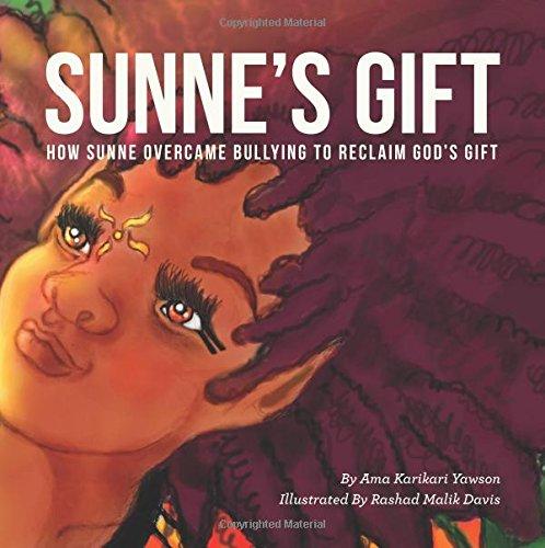 Download Sunne's Gift: How Sunne Overcame Bullying to Reclaim God's Gift PDF