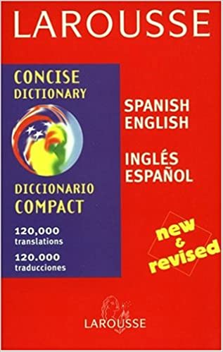 Book Larousse Concise Dictionary: Spanish-English/English-Spanish (Spanish Edition)