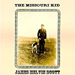 The Missouri Kid | James Melvin Scott