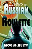Living by Russian Roulette, Moe McNulty, 1589612361
